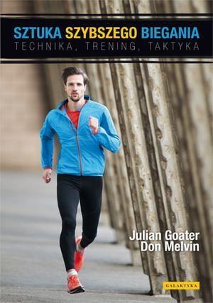 Sztuka szybszego biegania Goater Julian, Melvin Don