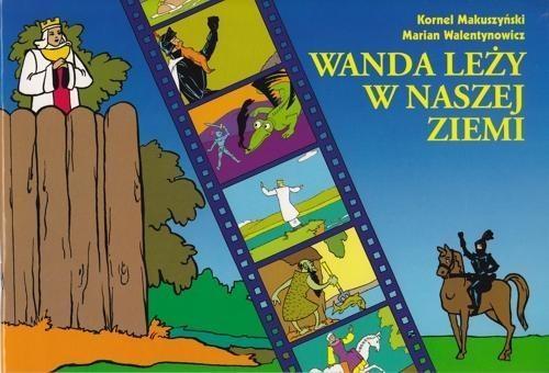 Wanda leży w naszej ziemi Makuszyński Kornel