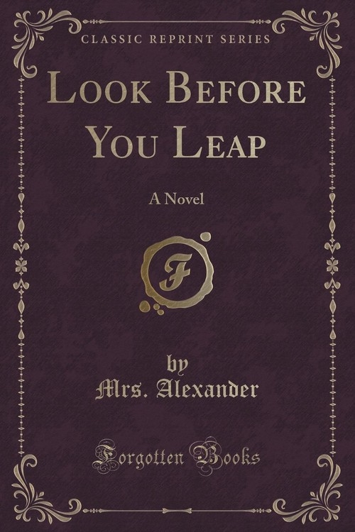 Look Before You Leap Alexander Mrs.