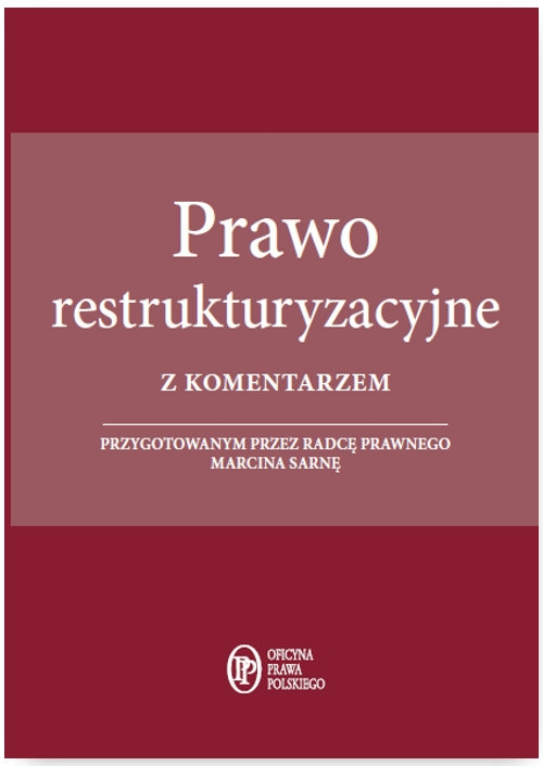 Prawo restrukturyzacyjne z komentarzem Sarna Marcin