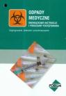 Odpady medyczne Obowiązkowe instrukcje i procedury postępowania
