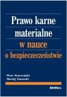 Prawo karne materialne w nauce o bezpieczeństwie Starzyński Piotr, Nawacki Maciej
