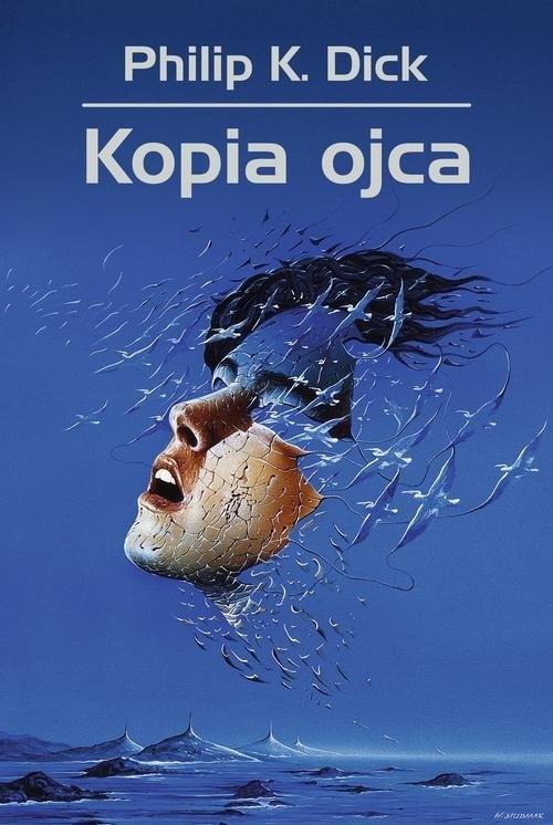 Kopia ojca - Dick Philip K. - książka