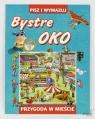 Bystre Oko - Przygoda w mieście