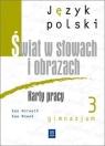 Język polski kl.3 gimnazjum. Karty pracy. Świat w słowach i obrazach Ewa Horwath, Ewa Nowak