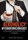 Alkoholicy wysokofunkcjonujący z perspektywy profesjonalnej i osobistej