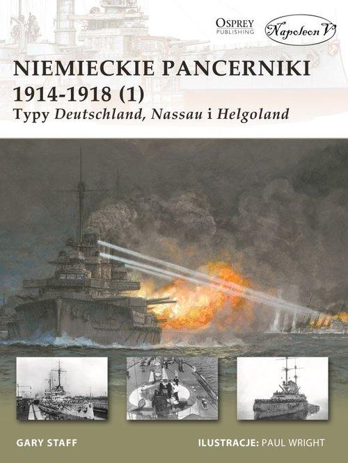 Niemieckie pancerniki 1914-1918 (1) Typy Deutschland Nassau i Helgoland Gary Staff