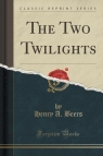 The Two Twilights (Classic Reprint)