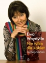 Nie tylko dla kobiet Audioporadnik  (Audiobook) Woydyłło Ewa