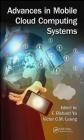 Advances in Mobile Cloud Computing Systems
