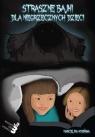 Straszne bajki dla niegrzecznych dzieci