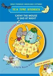Cathy the mouse is sad at night. Moje pierwsze angielskie czytanki + CD Zawadzka Danuta