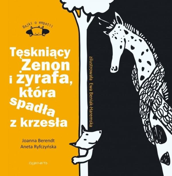 Tęskniący Zenon i żyrafa, która spadła z krzesła Aneta Ryfczyńska, Joanna Berendt