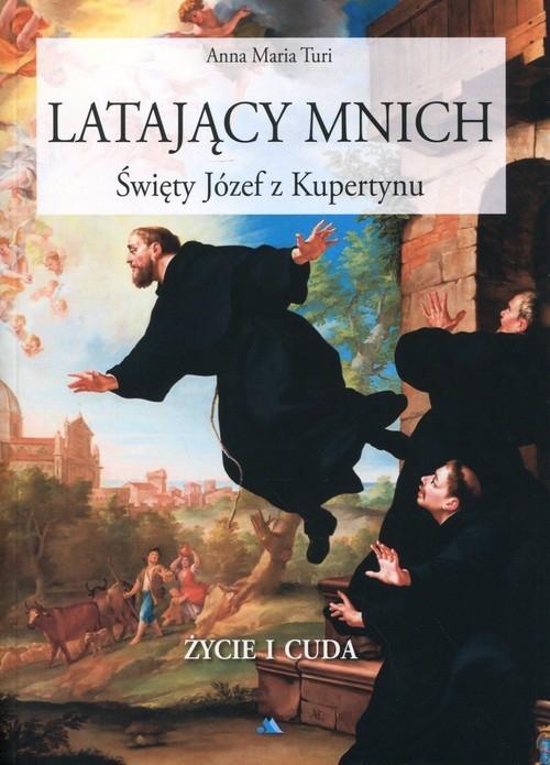 Latający mnich Święty Józef z Kupertynu Turi Anna Maria