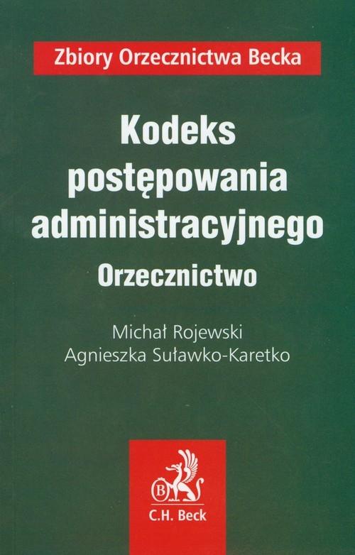 Kodeks postępowania administracyjnego Orzecznictwo Rojewski Michał, Suławko-Karetko Agnieszka