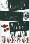 Romeo i Julia Hamlet Makbet Shakespeare William