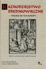 Kaznodziejstwo średniowieczne - Polska na tle Europy. Teksty, atrybucje, audytorium