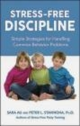 Stress-Free Discipline Peter Stavinoha, Sarah Au