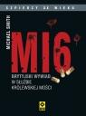 MI6 Brytyjski wywiad w służbie Królewskiej Mości