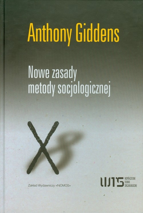 Nowe zasady metody socjologicznej Giddens Anthony