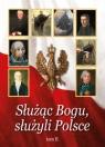 Służąc Bogu, służyli Polsce Tom II Od Chrztu Polski do św. Jana Pawła II