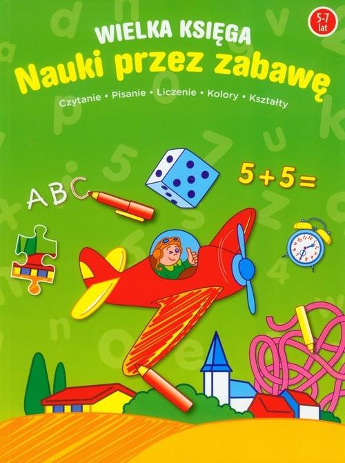 Wielka księga nauki przez zabawę 5-7 lat