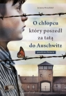 O chłopcu który poszedł za tatą do Auschwitz Prawdziwa historia Dronfield Jeremy