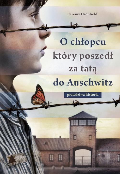 O chłopcu który poszedł za tatą do Auschwitz Dronfield Jeremy