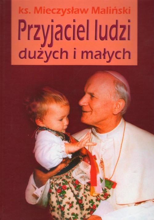 Przyjaciel ludzi dużych i małych Maliński Mieczysław