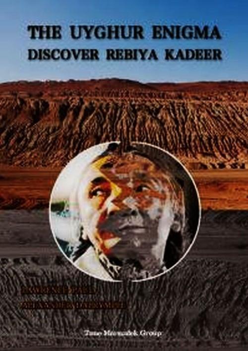The Uyghur enigma discover Rebiya Kadeer Paul Laurence, Dalrymple Alexander