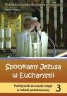 Religia SP 3 podr.Spotykamy Jezusa w Euchar. WiDŚK