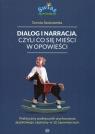 Dialog i narracja czyli co się mieści w opowieści Praktyczny Szubstarska Dorota