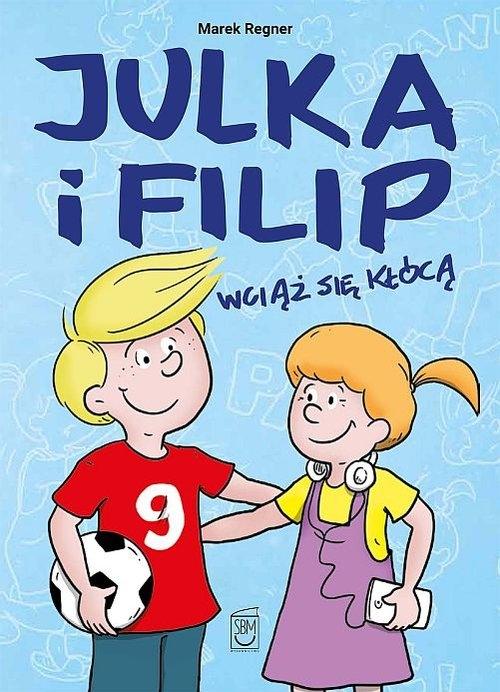 Julka i Filip wciąż się kłócą Regner Marek