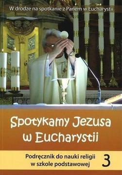 Religia SP 3 podr.Spotykamy Jezusa w Euchar. WiDŚK praca zbiorowa