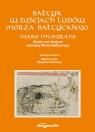 Bałtyk w dziejach ludów Morza Bałtyckiego. Mare integrans. Studia nad (red.) Maciej Franz, Zbigniew Pilarczyk