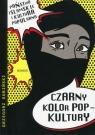 Czarny kolor popkultury Państwo Islamskie i kultura popularna Kubiński Grzegorz