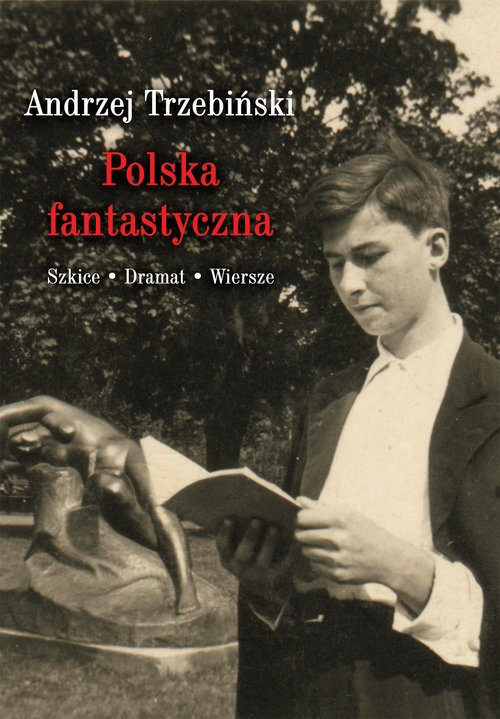 Polska fantastyczna Szkice Dramat Wiersze Trzebiński Andrzej