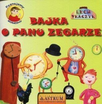 Bajka o panu zegarze (+ CD) Lech Tkaczyk