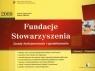 Fundacje Stowarzyszenia 2009 Zasady funkcjonowania i opodatkowania Ogonowski Andrzej, Gibalska Aldona