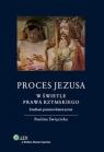 Proces Jezusa w świetle prawa rzymskiego Studium prawno-historyczne