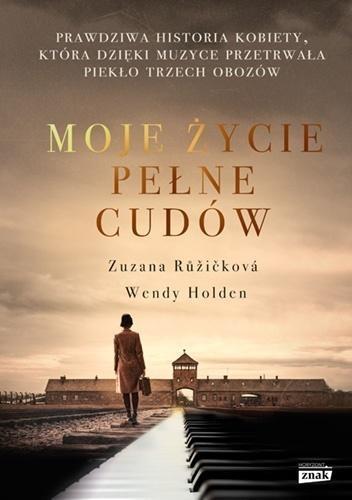 Moje życie pełne cudów Zuzanna Ruzickova, Wendy Holden