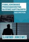 Funkcjonowanie przedsiębiorstwa na rynku kapitałowym Ujęcie syntetyczne Jankiewicz Sławomir