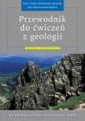 Przewodnik do ćwiczeń z geologii Czubla Piotr, Mizerski Włodzimierz, Świerczewska-Gładysz Ewa