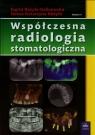 Współczesna radiologia stomatologiczna  Różyło-Kalinowska Ingrid, Różyło Teresa Katarzyna