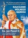 Nauczanie wolnego narodu 1991. W Polsce po upadku komunizmu św. Jan Paweł II, Bujak Adam