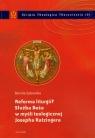 Reforma liturgii? Służba Boża w myśli teologicznej Josepha Ratzingera Zalewska Dorota