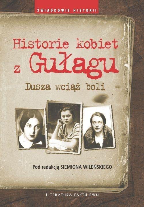 Historie kobiet z Gułagu