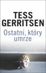 Ostatni, który umrze Gerritsen Tess