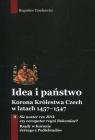 Idea i państwo. Korona Królestwa Czech w latach 1457-1547. Tom 2