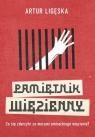 Pamiętnik więzienny Ligęska Artur